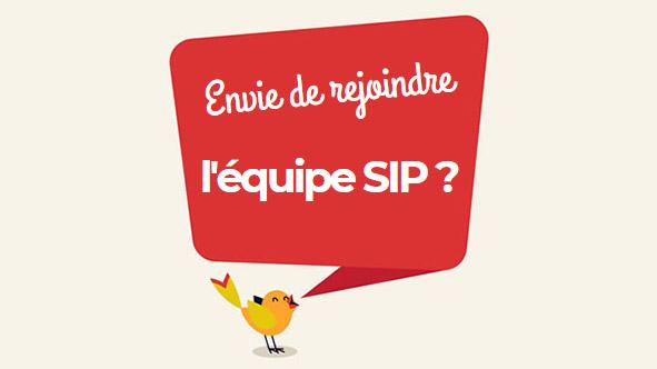 Envie de rejoindre l'équipe SIP ?